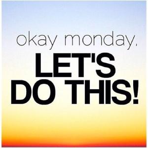 OK-Monday
